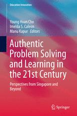 Authentic Problem Solving and Learning in the 21st Century