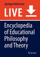 Encyclopedia of Educational Philosophy and Theory