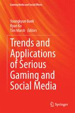 Trends and Applications of Serious Gaming and Social Media