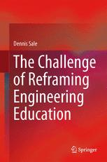 The Challenge of Reframing Engineering Education
