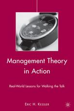 Management Theory in Action : Real-World Lessons for Walking the Talk