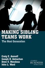 Making Sibling Teams Work : The Next Generation