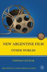 New Argentine Film : Other Worlds