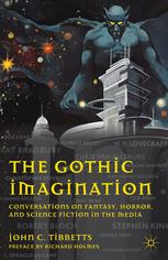 The Gothic Imagination : Conversations on Fantasy, Horror, and Science Fiction in the Media