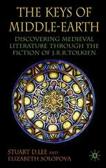 The Keys of Middle-earth : Discovering Medieval Literature Through the Fiction of J.R.R. Tolkien
