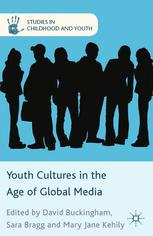 Youth Cultures in the Age of Global Media :