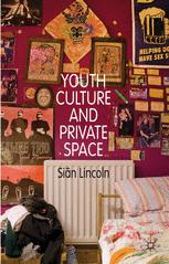 Youth Culture and Private Space :