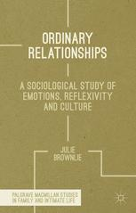 Ordinary Relationships : A Sociological Study of Emotions, Reflexivity and Culture
