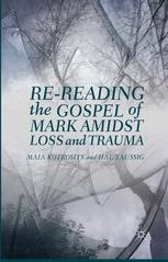 Re-reading the Gospel of Mark Amidst Loss and Trauma :