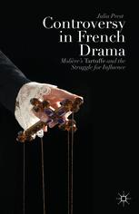 Controversy in French Drama : Molière's Tartuffe and the Struggle for Influence