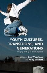Youth Cultures, Transitions, and Generations : Bridging the Gap in Youth Research