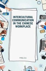 Intercultural Communication in the Chinese Workplace :