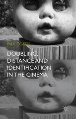 Doubling, Distance and Identification in the Cinema :