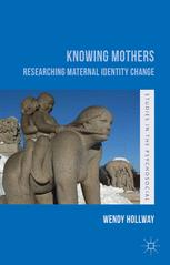 Knowing Mothers : Researching Maternal Identity Change