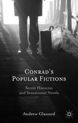 Conrad's Popular Fictions : Secret Histories and Sensational Novels