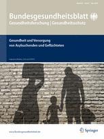Bundesgesundheitsblatt - Gesundheitsforschung - Gesundheitsschutz 5/2016