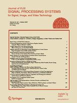 The Journal of VLSI Signal Processing Systems for Signal, Image, and Video Technology