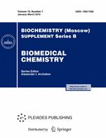 Biochemistry (Moscow) Supplement Series B: Biomedical Chemistry