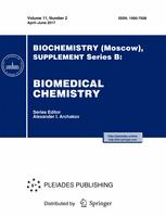 Biochemistry (Moscow), Supplement Series B: Biomedical Chemistry