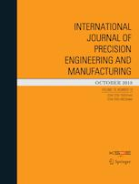 International Journal of Precision Engineering and Manufacturing