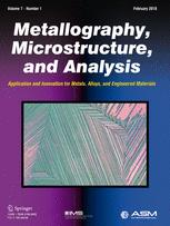Metallography, Microstructure, and Analysis