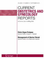 Current Obstetrics and Gynecology Reports