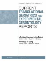 Current Translational Geriatrics and Experimental Gerontology Reports