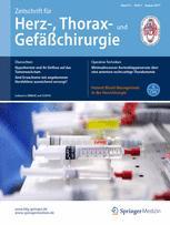 Zeitschrift für Herz-,Thorax- und Gefäßchirurgie 4/2017