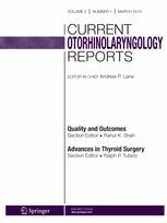 Current Otorhinolaryngology Reports