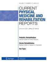 Current Physical Medicine and Rehabilitation Reports