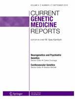 Current Genetic Medicine Reports