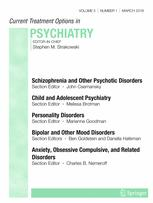 Current Treatment Options in Psychiatry