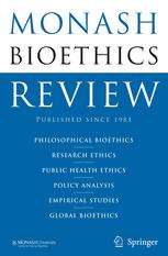 Monash Bioethics Review