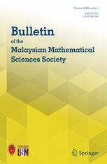 Bulletin of the Malaysian Mathematical Sciences Society