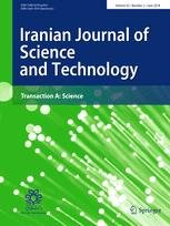 Iranian Journal of Science and Technology, Transactions A: Science