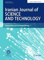 Iranian Journal of Science and Technology, Transactions of Civil Engineering