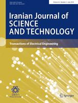 Iranian Journal of Science and Technology, Transactions of Electrical Engineering