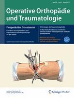Operative Orthopädie und Traumatologie 4/2017