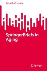 SpringerBriefs in Aging
