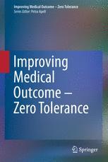 Improving Medical Outcome - Zero Tolerance