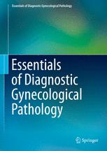 Essentials of Diagnostic Gynecological Pathology