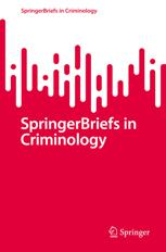 SpringerBriefs in Criminology