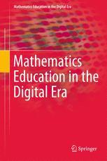 Mathematics Education in the Digital Era