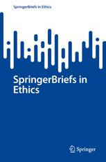 SpringerBriefs in Ethics