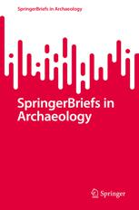 SpringerBriefs in Archaeology