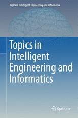 Topics in Intelligent Engineering and Informatics