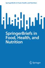 SpringerBriefs in Food, Health, and Nutrition