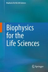 Biophysics for the Life Sciences