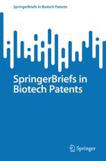SpringerBriefs in Biotech Patents