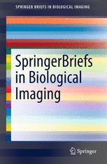 SpringerBriefs in Biological Imaging